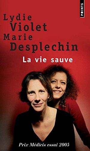 La Vie sauve par Marie Desplechin