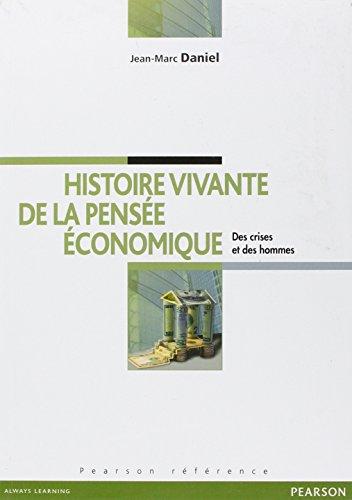 Histoire vivante de la pensée économique : Des crises et des hommes