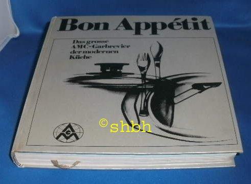 Bon Appetit - Das große AMC Garbrevier der modernen Kueche