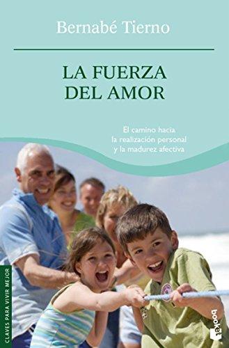 Descargar Libro La fuerza del amor (Vivir Mejor) de Bernabé Tierno