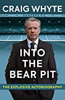 Into the Bear Pit: The Explosive Autobiography (English Edition)