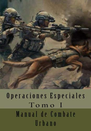 Manual de Combate Urbano: Traducción al Español: Volume 1 (Operaciones Especiales) por Department of The Army
