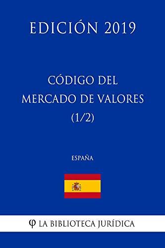 Código del Mercado de Valores (1/2) (España) (Edición 2019) por La Biblioteca Jurídica