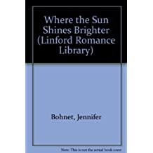 Where the Sun Shines Brighter (Linford Romance Library)
