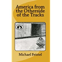 america from the otherside of the tracks (English Edition)