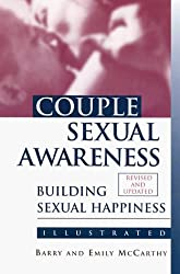 Couple Sexual Awareness: Building Sexual Happiness (McCarthy, Barry & Emily) by Barry McCarthy (1998-06-25)