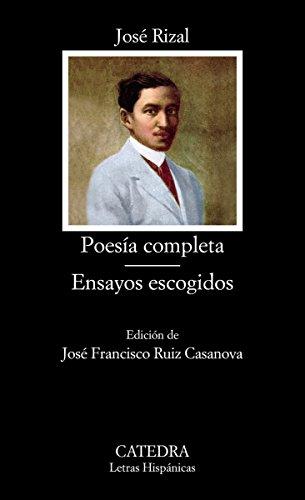Poesía completa; Ensayos escogidos (Letras Hispánicas) por José Rizal