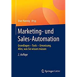 Marketing- Und Sales-automation: Grundlagen - Tools - Umsetzung. Alles, Was Sie Wissen Müssen