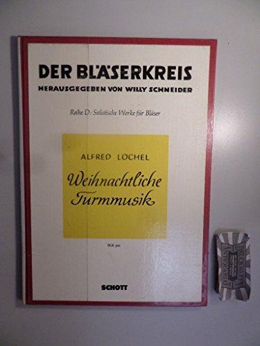 Alfred Löchel : Weihnachtliche Turmmusik.