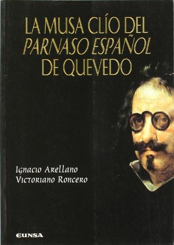La musa Clio del Parnaso español de Quevedo (Serie quevediana)