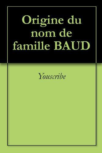 En ligne Origine du nom de famille BAUD (Oeuvres courtes) pdf, epub