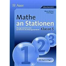 Mathe an Stationen 5: Übungsmaterial zu den Kernthemen der Bildungsstandards, Klasse 5 (Stationentraining Sek. Mathematik)