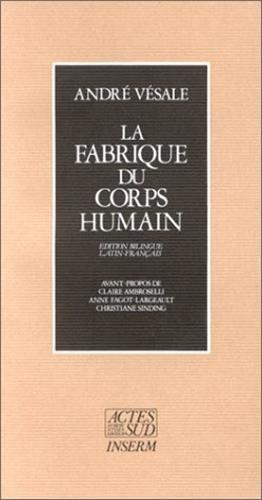 La Fabrique du corps humain : Édition bilingue latin-français