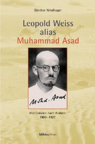 Leopold Weiss alias Muhammad Asad. Von Galizien nach Arabien 1900 - 1927