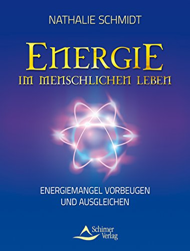 Energie im menschlichen Leben: Energiemangel vorbeugen und ausgleichen