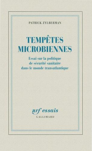 Tempêtes microbiennes: Essai sur la politique de sécurité sanitaire dans le monde transatlantique