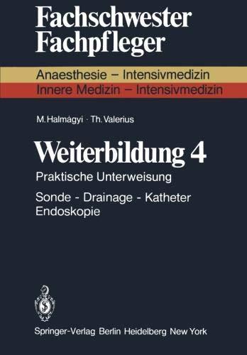 Weiterbildung 4: Praktische Unterweisung Sonde - Drainage - Katheter Endoskopie (Fachschwester - Fachpfleger)