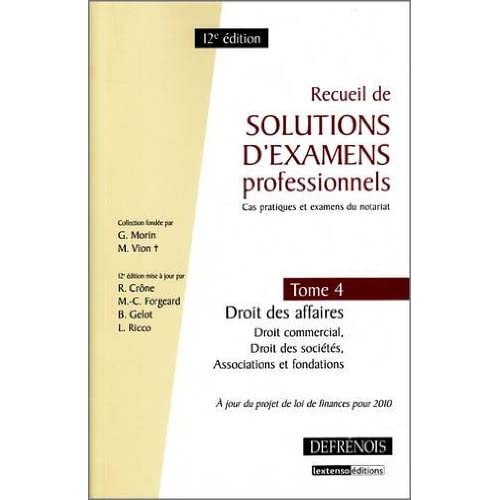 Recueil de solutions d'examens professionnels : Tome 4, Droit des affaires, Droit commercial, Droit des sociétés, Associations et fondations