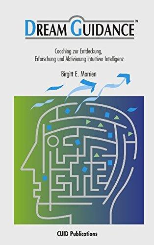 DreamGuidance - Coaching zur Entdeckung, Erforschung und Aktivierung intuitiver Intelligenz.
