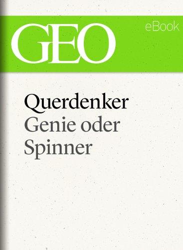 Querdenker: Genie oder Spinner? (GEO eBook Single) -