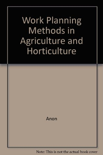 Work Planning Methods in Agriculture and Horticulture par Anon