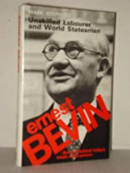 Ernest Bevin: Unskilled Labourer and World Statesman