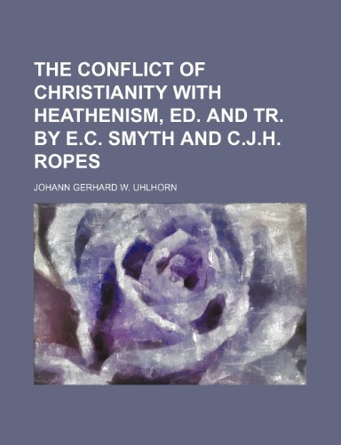 The conflict of Christianity with heathenism, ed. and tr. by E.C. Smyth and C.J.H. Ropes