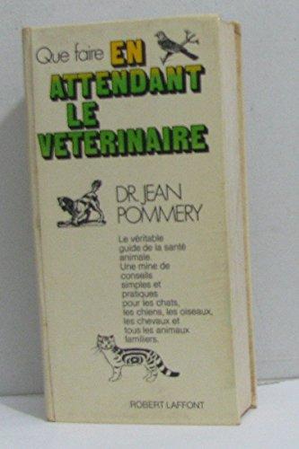 Que faire en attendant le vétérinaire par Dr. Jean Pommery