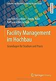 Facility Management im Hochbau (Leitfaden des Baubetriebs und der Bauwirtschaft)