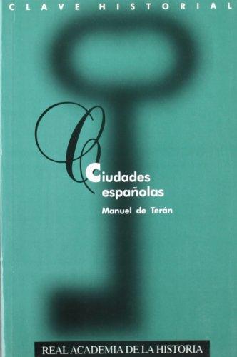 Ciudades españolas. (Clave Historial.) por Manuel de Terán