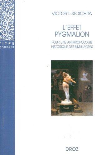 L'effet Pygmalion : Pour une anthropologie historique des simulacres