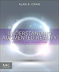 Understanding Augmented Reality: Concepts and Applications