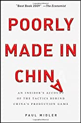 Poorly Made in China: An Insider's Account of the Tactics Behind China's Production Game by Paul Midler (2009-04-06)