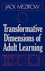 [Transformative Dimensions of Adult Learning] (By: Jack Mezirow) [published: June, 1991]