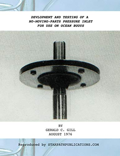 Ocean Inlet (Development & Testing No-Moving-Parts Static Pressure Inlet for use on Ocean Buoys: The original research on the Gill pressure port (English Edition))