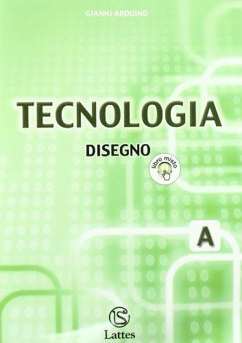 Tecnologia. Modulo A: Disegno. Per la Scuola media