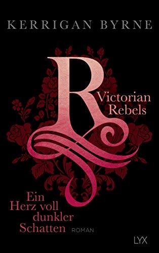 Victorian Rebels - Ein Herz voll dunkler Schatten (The Victorian Rebels, Band 2) -