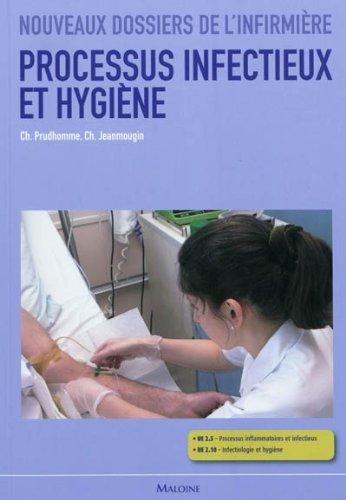 Processus infectieux et hygiène : Sciences biologiques et médicales, techniques infirmières