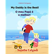 Children's book Portuguese: My Dad is the Best. O meu Papá é o melhor: Um livro ilustrado para criancas (Bilingual Edition) English Portuguese Picture ... Portuguese Books for Children: para crian?as)