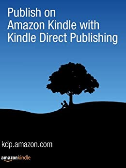 Publish on Amazon Kindle with Kindle Direct Publishing (English Edition) par [Kindle Direct Publishing]