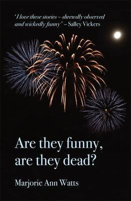 [Are They Funny, are They Dead?] (By (author)  Marjorie-Ann Watts) [published: May, 2010]