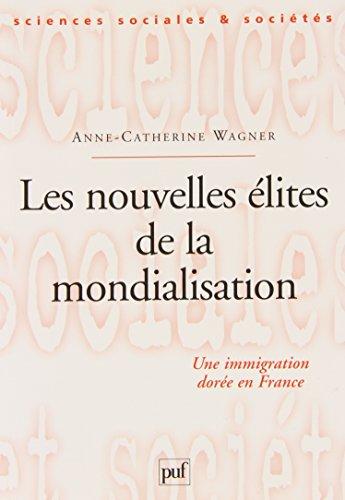 Les nouvelles lites de la mondialisation : Une immigration dore en France
