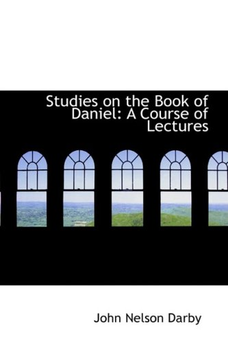 Studies on the Book of Daniel: A Course of Lectures