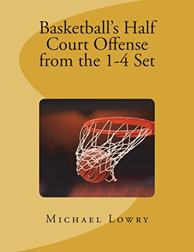Basketball's Half Court Offense from the 1-4 Set por Mr. Michael Lowry