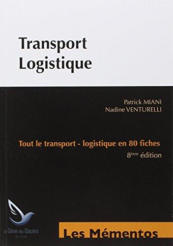 Transport logistique : Tout le transport, logistique en 80 fiches
