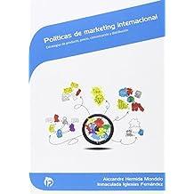 Políticas de marketing internacional: Estrategias de producto, precio, comunicación y distribución (Comercio y marketing)