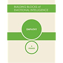 Empathy: A Primer (Building Blocks of Emotional Intelligence: The 12 Crucial Competencies Book 6) (English Edition)