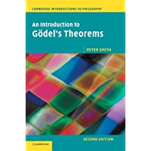An Introduction to G?del's Theorems (Cambridge Introductions to Philosophy) by Peter Smith (2013-02-21)
