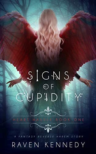 Signs of Cupidity: A Fantasy Reverse Harem Story (Heart Hassle Book 1) (English Edition) (Series 1 Misfits)