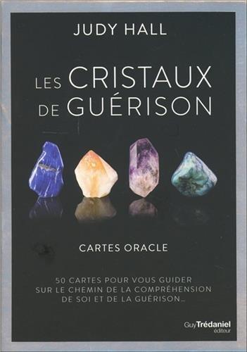 Les cristaux de guérison - Cartes oracle : Coffret de 50 cartes pour vous guider sur le chemin de la compréhension de soi et de la guérison...